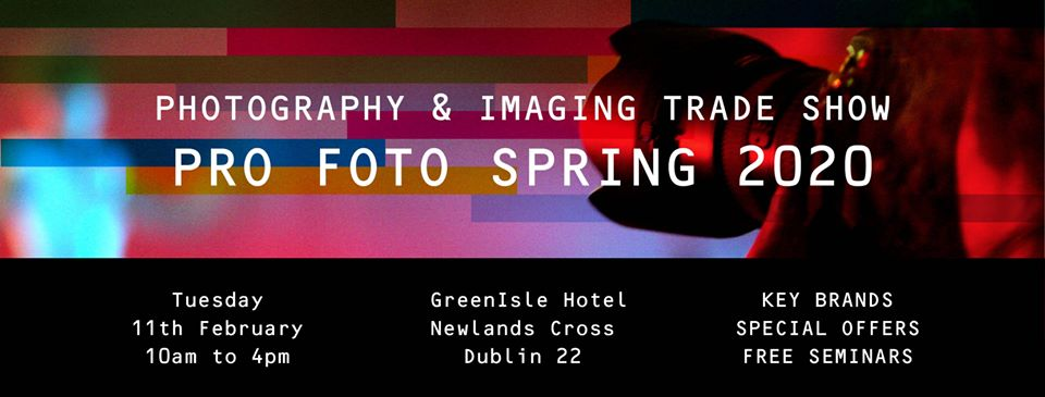 Pro Foto Spring 2020 – 11th February 2020